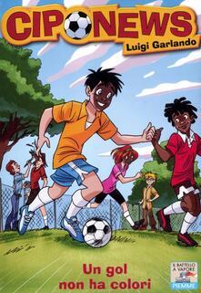 Un gol non ha colori - Luigi Garlando - copertina