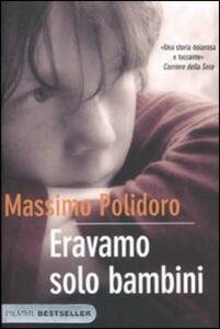 Eravamo solo bambini - Massimo Polidoro - copertina