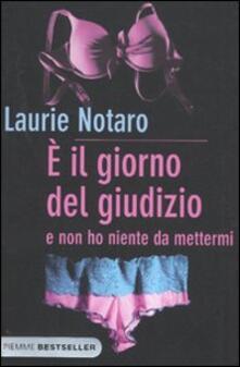 È il giorno del giudizio e non ho niente da mettermi - Laurie Notaro - copertina