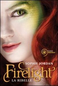 Firelight. La ribelle. Draki - Sophie Jordan - copertina