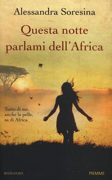 Questa notte parlami dell'Africa - Alessandra Soresina - copertina