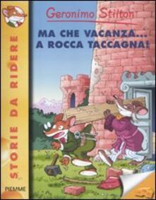 Ma che vacanza... a Rocca Taccagna! - Geronimo Stilton - copertina