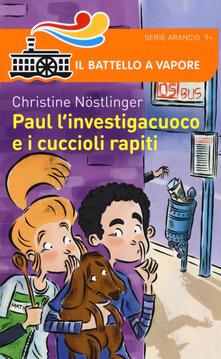 Paul l'investigacuoco e i cuccioli rapiti - Christine Nöstlinger - copertina