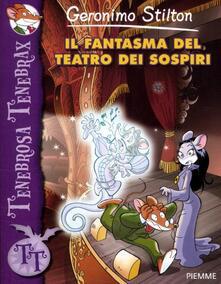 Il fantasma del teatro dei sospiri - Geronimo Stilton - copertina