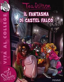 Il fantasma di Castel Falco. Ediz. illustrata - Tea Stilton - copertina