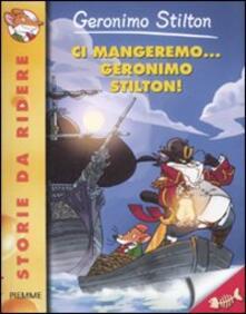Antondemarirreguera.es Ci mangeremo... Geronimo Stilton! Ediz. illustrata Image