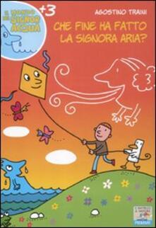 Che fine ha fatto la signora Aria? Ediz. illustrata.pdf