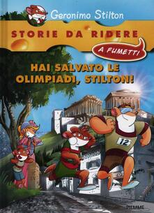 Hai salvato le olimpiadi, Stilton! - Geronimo Stilton - copertina