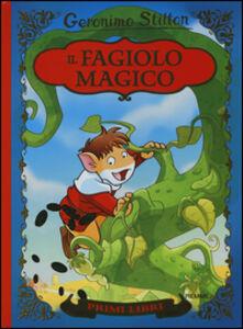 Libro Il fagiolo magico. Con App per tablet e smartphone. Ediz. illustrata Geronimo Stilton