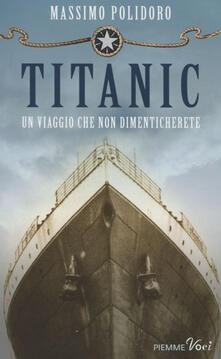 Titanic. Un viaggio che non dimenticherete - Massimo Polidoro - copertina