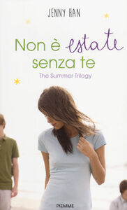 Libro Non è estate senza di te. The summer trilogy Jenny Han