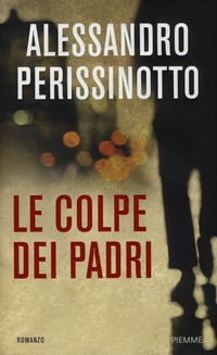 Le Le colpe dei padri - Perissinotto Alessandro - wuz.it