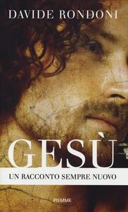 Gesù. Un racconto sempre nuovo