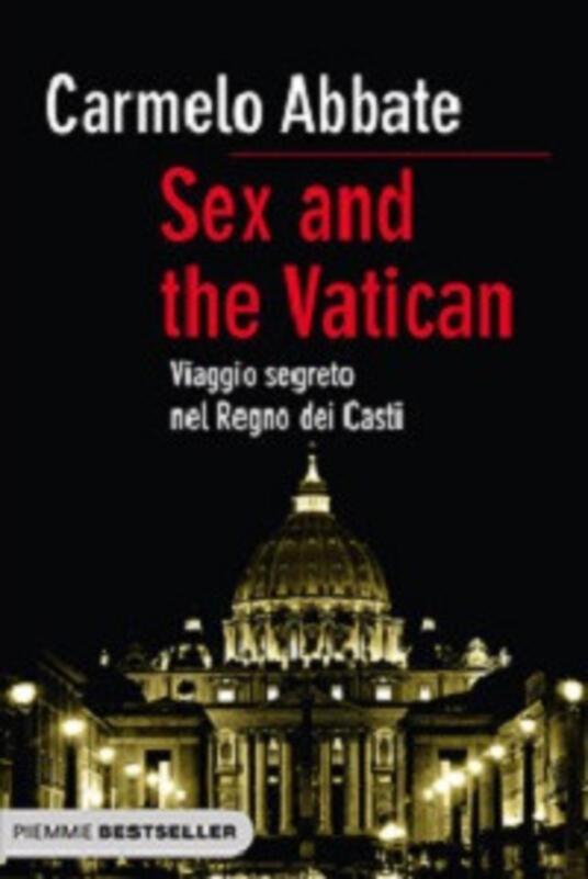 Sex and the Vatican. Viaggio segreto nel regno dei casti - Carmelo Abbate - copertina
