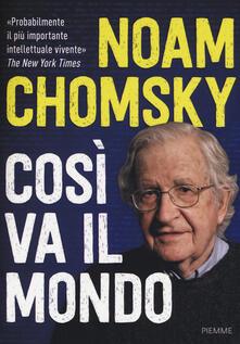 Così va il mondo - Noam Chomsky,David Barsamian,Arthur Naiman - copertina
