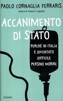 Accanimento di Stato. Perché in Italia è diventato difficile persino morire.pdf