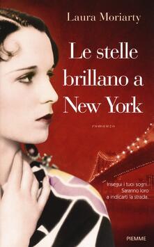 Le stelle brillano a New York - Laura Moriarty - copertina