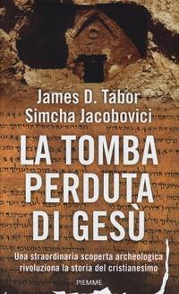 La La tomba perduta di Gesù - Tabor James D. Jacobovici Simcha - wuz.it