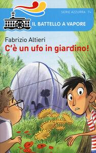 Libro C'è un ufo in giardino! Fabrizio Altieri