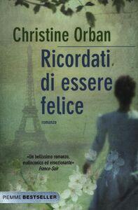 Libro Ricordati di essere felice Christine Orban