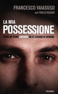 La La mia possessione. Come mi sono liberato da 27 legioni di demoni - Vaiasuso Francesco Rodari Paolo - wuz.it