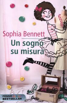 Un sogno su misura - Sophia Bennett - copertina