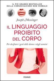 Il linguaggio proibito del corpo. Per decifrare i gesti delle donne e degli uomini.pdf