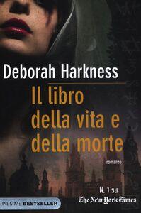 Libro Il libro della vita e della morte Deborah Harkness