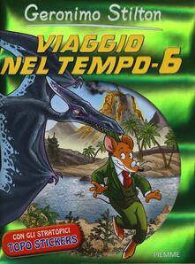 Listadelpopolo.it Viaggio nel tempo 6. Ediz. illustrata Image