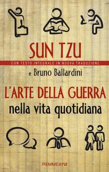 L' arte della guerra nella vita quotidiana - Sun Tzu,Bruno Ballardini - copertina