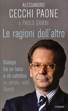 Recuperandoiltempo.it Le ragioni dell'altro. Dialogo tra un ateo e un cattolico su amore, soldi, libertà Image
