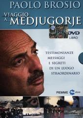 Viaggio a... Medjugorje. Testimonianze, messaggi e segreti di un luogo straordinario. 2 DVD. Con libro