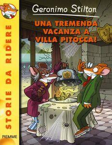 Libro Una tremenda vacanza a Villa Pitocca! Geronimo Stilton