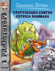 Trottosauro contro ostrica mannara. Ediz. illustrata - Geronimo Stilton - copertina