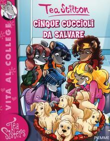 Cinque cuccioli da salvare. Ediz. illustrata - Tea Stilton - copertina