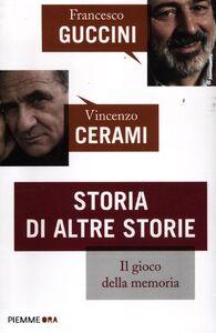 Libro Storia di altre storie Francesco Guccini , Vincenzo Cerami