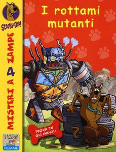 Foto Cover di I rottami mutanti, Libro di Scooby-Doo, edito da Piemme