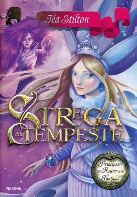 Strega delle tempeste. Principesse del regno della fantasia. Ediz. illustrata. Vol. 10 - Tea Stilton - copertina