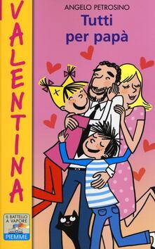 Tutti per papà - Angelo Petrosino - copertina