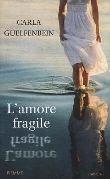 L' amore fragile - Carla Guelfenbein - copertina