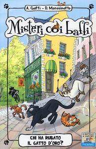 Libro Chi ha rubato il gatto d'oro? Alessandro Gatti , Davide Morosinotto