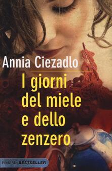 I giorni del miele e dello zenzero - Annia Ciezadlo - copertina