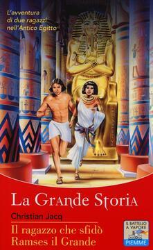 Il ragazzo che sfidò Ramses il Grande - Christian Jacq - copertina