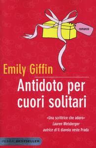 Libro Antidoto per cuori solitari Emily Giffin
