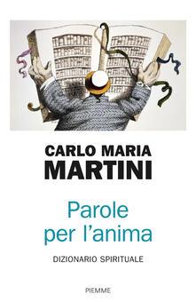 Parole per l'anima. Dizionario spirituale - Carlo Maria Martini - copertina