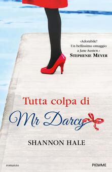 Tutta colpa di Mr Darcy - Shannon Hale - copertina