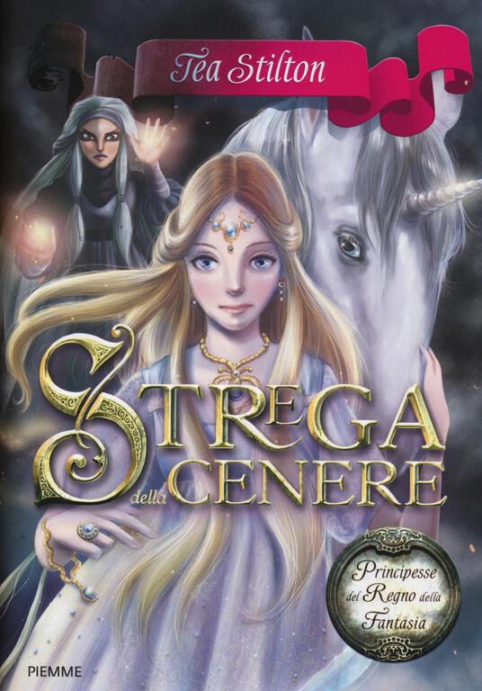 Strega della cenere. Principesse del regno della fantasia. Vol. 11 - Tea Stilton - copertina
