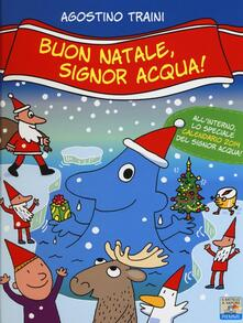 Buon Natale, signor Acqua! - Agostino Traini - copertina
