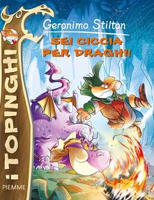Sei ciccia per draghi! - Geronimo Stilton - copertina