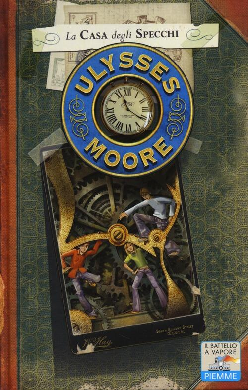 La casa degli specchi vol 3 ulysses moore libro piemme il battello a vapore ulysses - La casa degli specchi ...